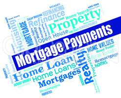 Mortgage Payments Shows Home Loan And Borrow
