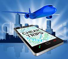 Cheap Trips Represents Low Cost And Aircraft