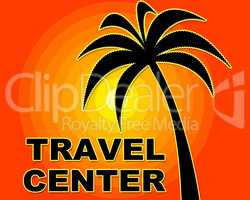 Travel Center Represents Offices Service And Getaway