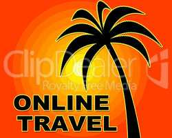 Online Travel Represents Touring Internet And Www