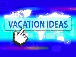 Vacation Ideas Represents Vacationing Vacational And Holidays