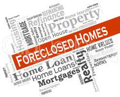 Foreclosed Homes Indicates Foreclosure Sale And Repossession