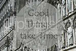 Church Of Trondheim, Quote Good Things Take Time