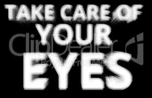 Take care of your eyes blurred background