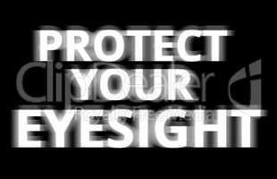 Black and white protect your eyesight illustration backdrop