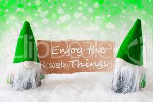 Green Natural Gnomes With Card, Quote Enjoy The Little Things