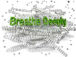 3d image Breathe Deeply word cloud concept