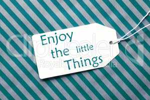 Label On Turquoise Wrapping Paper, Quote Enjoy The Little Things