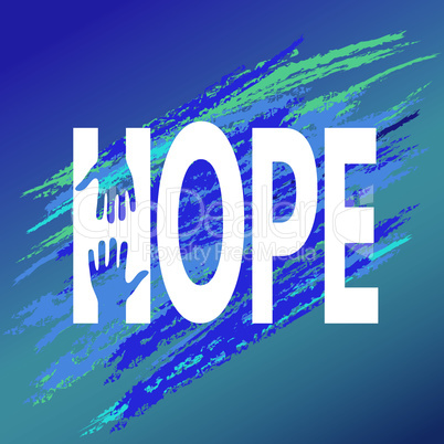 Hand of hope encouragement. Support moral vector