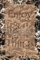 Vertical Autumn Card, Quote Enjoy The Little Things