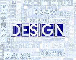 Design Words Indicates Designs Creation And Designer
