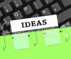 Ideas File Indicates Thoughts Document And Creative 3d Rendering
