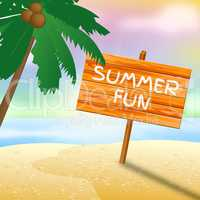Summer Fun Represents Go On Leave And Coasts
