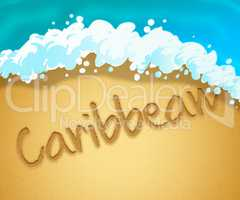 Caribbean Holiday Represents Go On Leave And Break