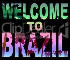 Welcome To Brazil Means South America And Greetings