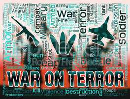 War On Terror Represents Military Action And Attack