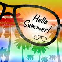 Hello Summer Indicates At This Time And Holiday