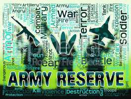 Army Reserve Means Armed Force And Booked