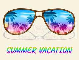 Summer Vacation Shows Warm Break And Warmth