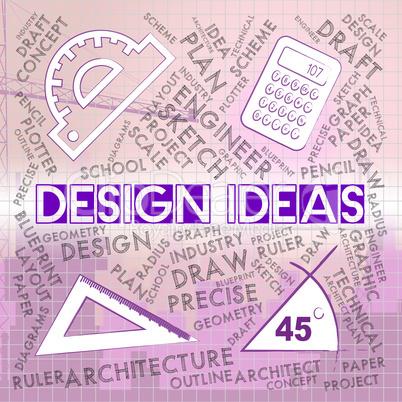Design Ideas Represents Concepts Designed And Plans