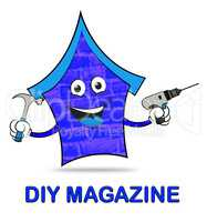 Diy Magazine Indicates Do It Yourself And Building