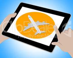 Plane Tablet Indicates World Aviation And Traveller
