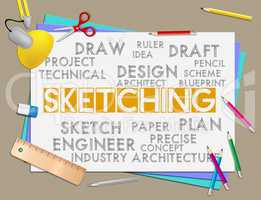 Sketching word shows drawing creativity and designer