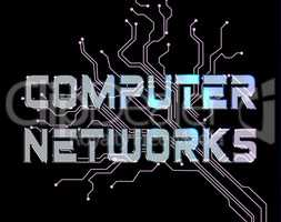 Computer Networks Shows Global Communications And Networked