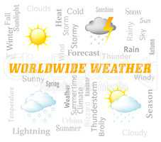 Worldwide Weather Represents Earth Forecast And Worldly