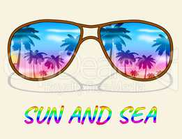 Sun And Sea Shows Summer Holiday Or Vacation