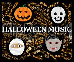Halloween Music Indicates Trick Or Treat And Autumn
