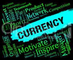 Currency Words Represents Exchange Rate And Market