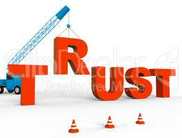 Build Trust Indicates Believe In And Belief 3d Rendering