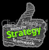 Strategy Thumbs Up Indicates Planning Strategic And Tactic