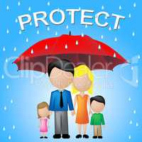 Protect Family Represents Take Care And Families