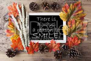 Chalkboard With Autumn Decoration, Quote Always Reason To Smile