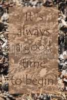 Vertical Autumn Card, Quote Always Good Time To Begin