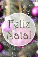 Vertical Rose Quartz Balls, Feliz Natal Means Merry Christmas