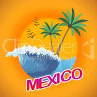 Mexico Vacation Means Cancun Holiday And Beaches
