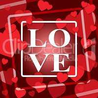 Love Hearts Represents Loving Devotion 3d Illustration