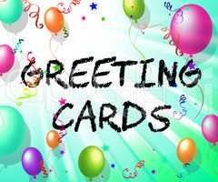 Greeting Cards Represents Celebrate Greetings And Party