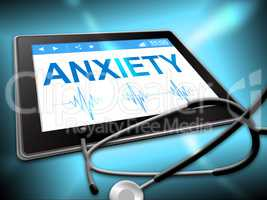 Anxiety Tablet Shows Angst Fear 3d Illustration