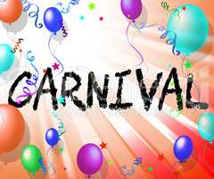 Carnival Balloons Means Celebration Party And Festival