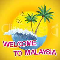 Welcome To Malaysia Getaway Summer Tropical Vacation