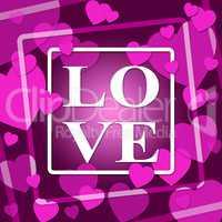 Love Hearts Represents Compassion Fondness And Devotion