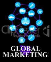 Global Marketing Represents World Ecommerce Or Worldwide Promoti