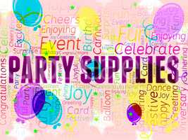 Party Supplies Represents Partying Shopping And Products