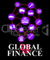 Global Finance Means Worldwide Commerce And Earnings