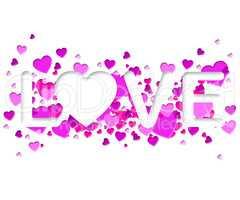 Love Word Represents Fondness Devotion And Romance