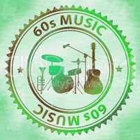 Sixties Music Represents 1960s Audio And Soundtracks